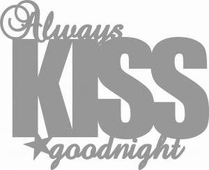 SKLEJKOWE CYTATY-Always  kiss me goodnight